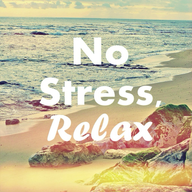 No Stress, Relax