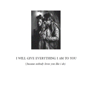 i will give everything i am to you