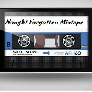 Nought Forgotten Mixtape