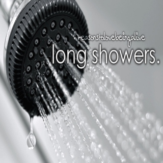 I like taking long showers