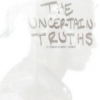 The Uncertain Truths
