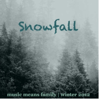 Music Means Family - Snowfall (2012 Winter Mix)