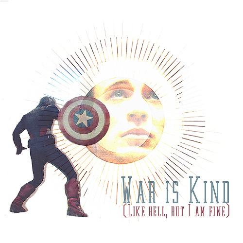 war is kind (like hell, but i am fine)