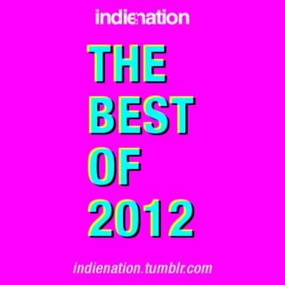 indienation: The Best of 2012