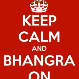 Keep Calm and Bhangra On