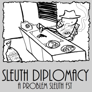 sleuth diplomacy : a Problem Sleuth fst