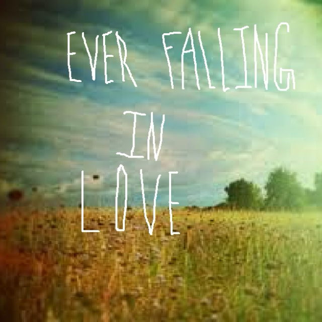 Ever Falling In Love.
