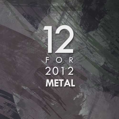12 for 2012: Metal