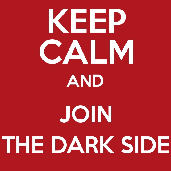 I Join the Dark Side in a Thin Disguise