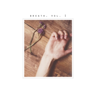 breath, vol. I