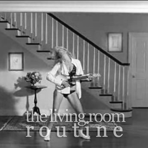 the living room routine