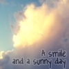 a smile and a sunny day