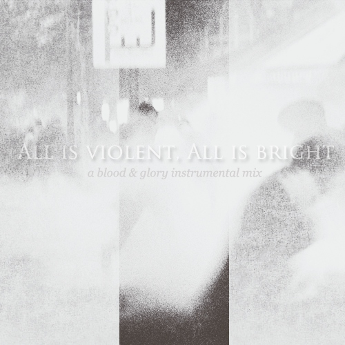 All is Violent, All is Bright