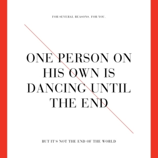 One Person On His Own Is Dancing Until The End