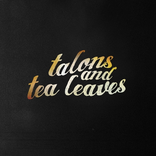 talons and tea leaves