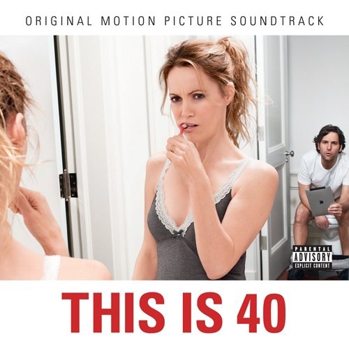 This Is 40 - Original Motion Picture Soundtrack