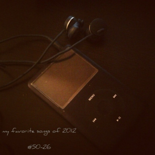 my favorite songs of 2012 (#50-26)