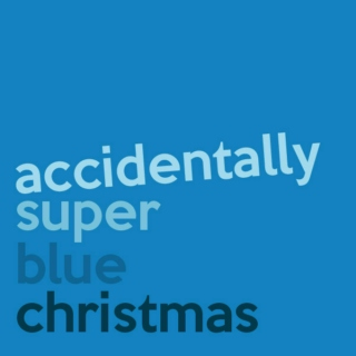 Accidentally Super Blue Christmas