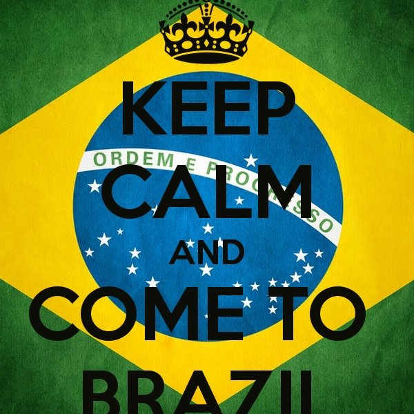 Keep Calm And Come To Brazil