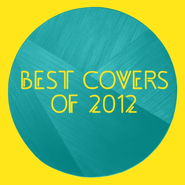 Best covers of 2012!