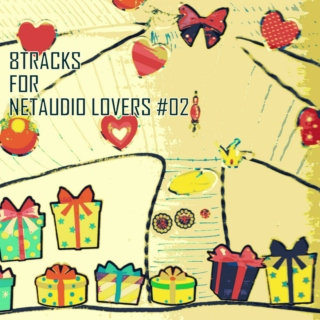 8tracks for Netaudio Lovers #02