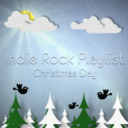 Indie Rock Playlist: Christmas Day