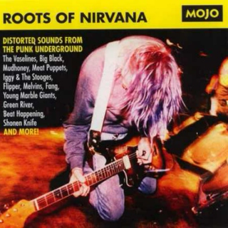 mojo presents: the roots of nirvana