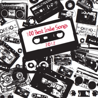100 Best Indie Songs 2012