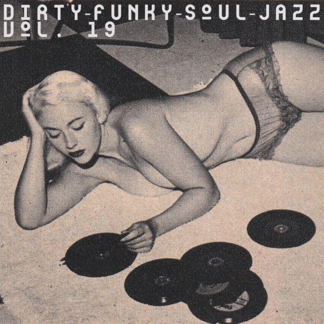 Dirty-Funky-Soul-Jazz, Vol. 19