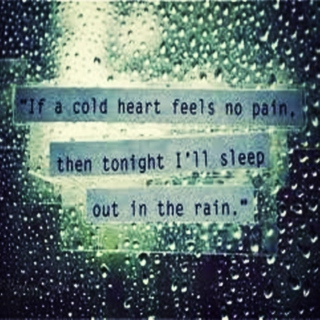 cold heart in a cold nights.