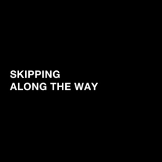 Skipping along the way