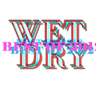 Best of 2012 by Wet and Dry