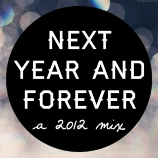 next year and forever