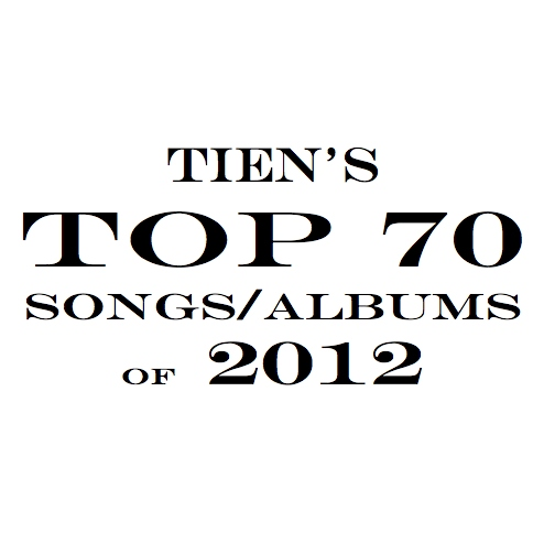 TIEN's TOP 70 Songs/Albums of 2012