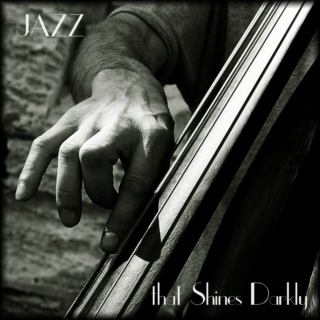Jazz that Shines Darkly