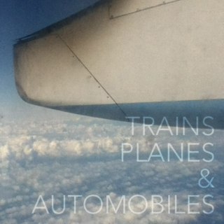 Trains, Planes & Automobiles