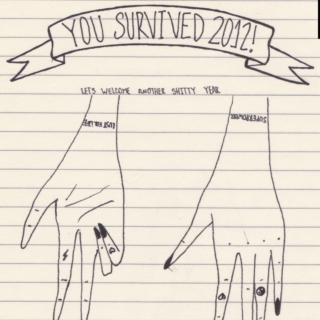 YOU SURVIVED 2012!