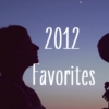 Favorites of 2012: Part 1 (100-76)