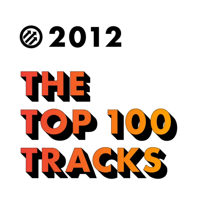 The Year In Music 2012: The Top 100 Tracks of 2012