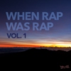 When Rap Was Rap | Vol.1