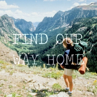 find our way home;