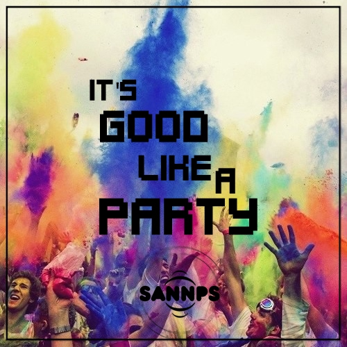 It´s good like a party