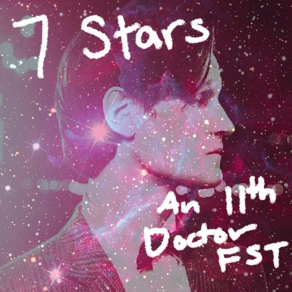 7 Stars: An 11th Doctor FST