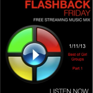 Flashback Fridays - Best of Girl Groups - Part 1 - 1/11/13 - SugarBang.com