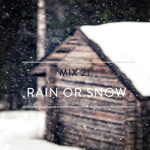 Mix 21: Rain or Snow