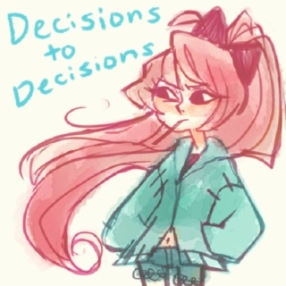 Decisions to Decisions