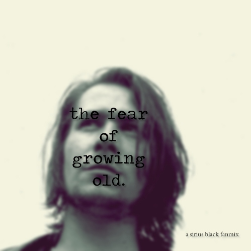 the fear of growing old