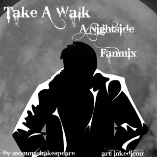 Take A Walk: A Nightside Fanmix