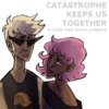 Catastrophe Keeps Us Together
