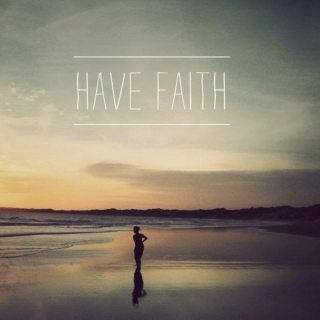 have faith my dear